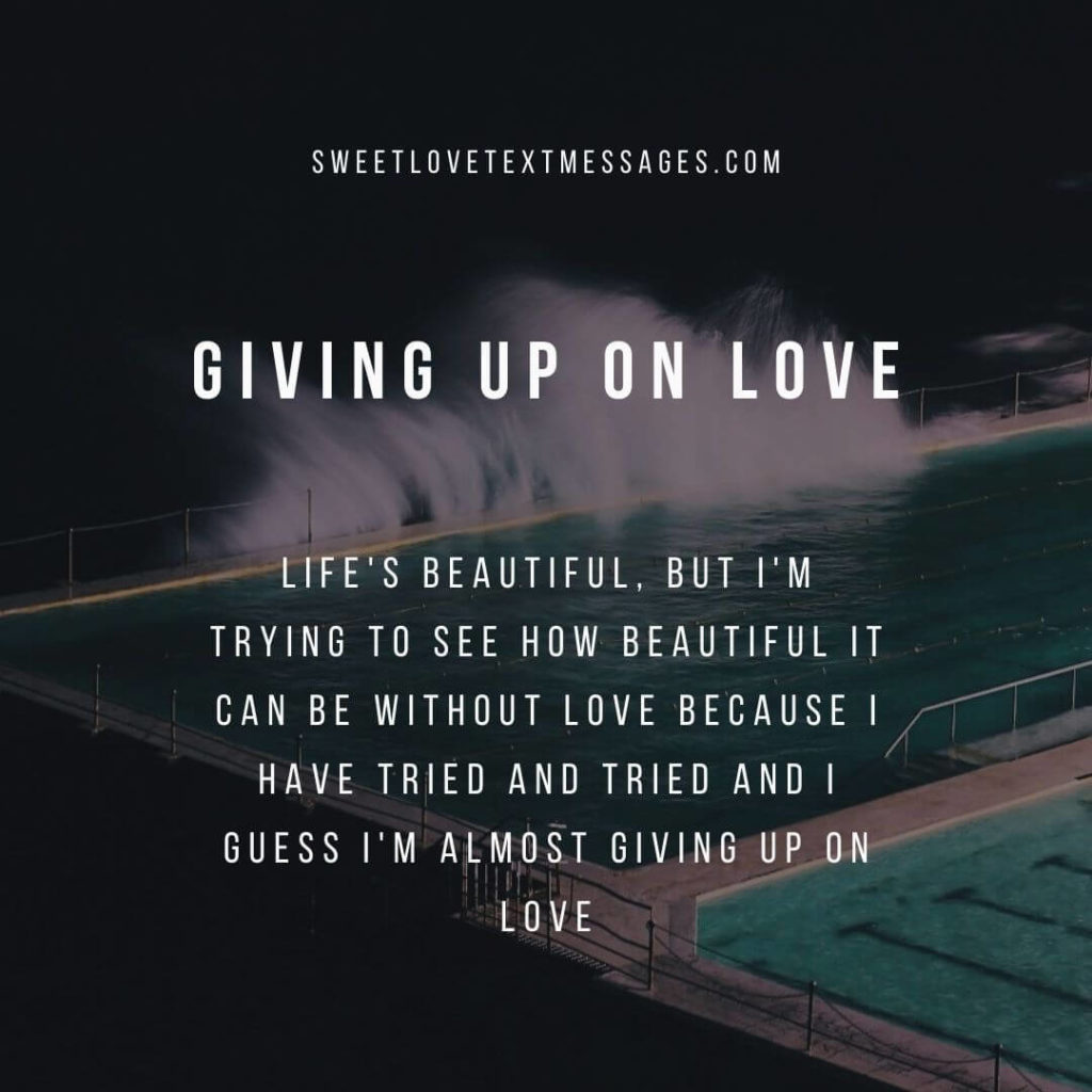 images of giving up on love quotes