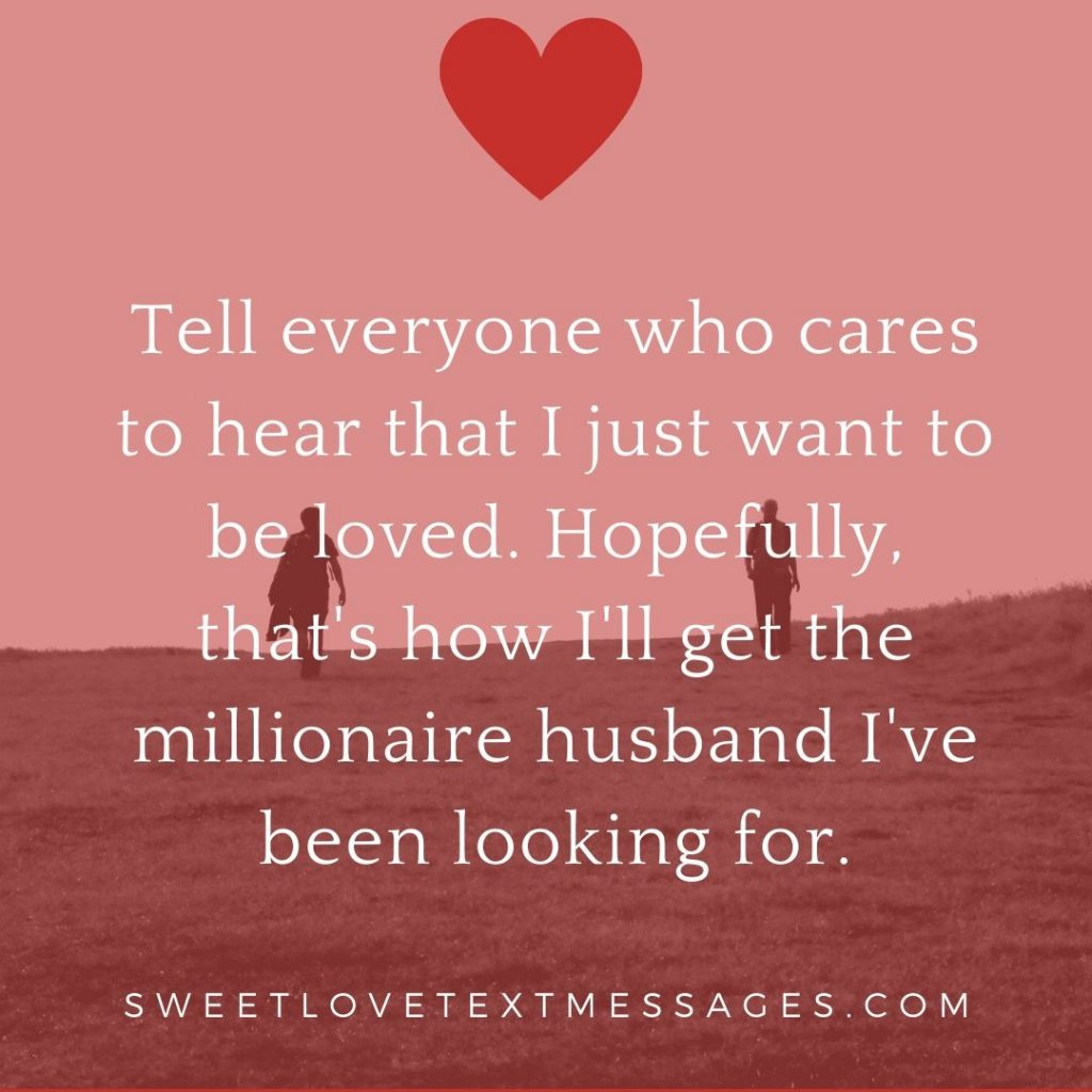Funny I Just Want To Be Loved Quotes