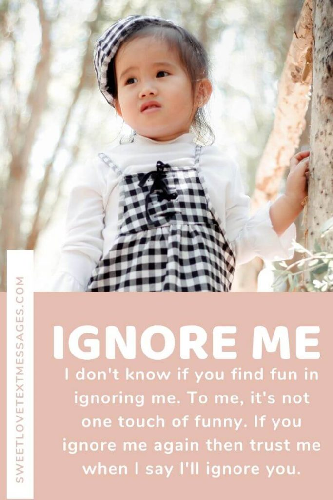 If You Ignore Me I Will Ignore You Quotes images