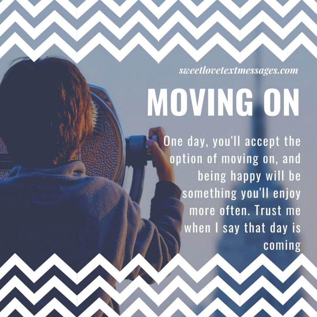 Quotes of moving on and being happy