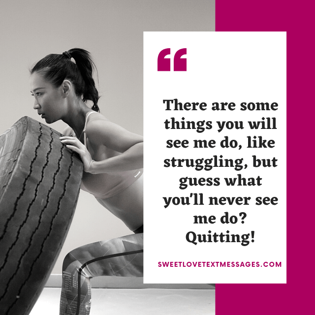 You May See Me Struggle But Never Quit Quotes