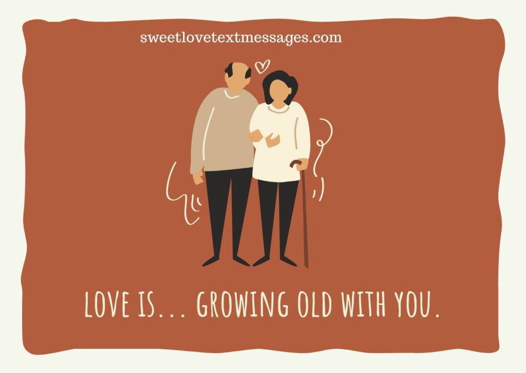 i wanna grow old with you love quotes