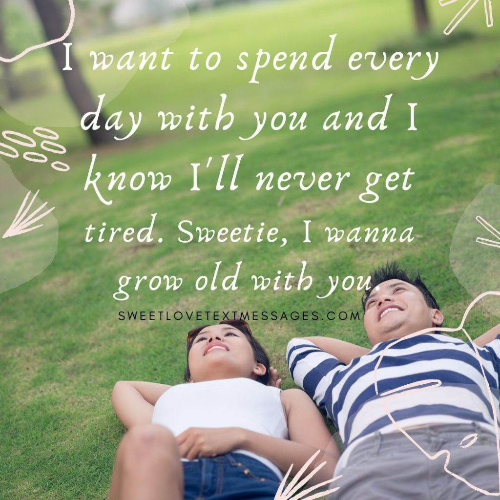 i wanna grow old with you quotes
