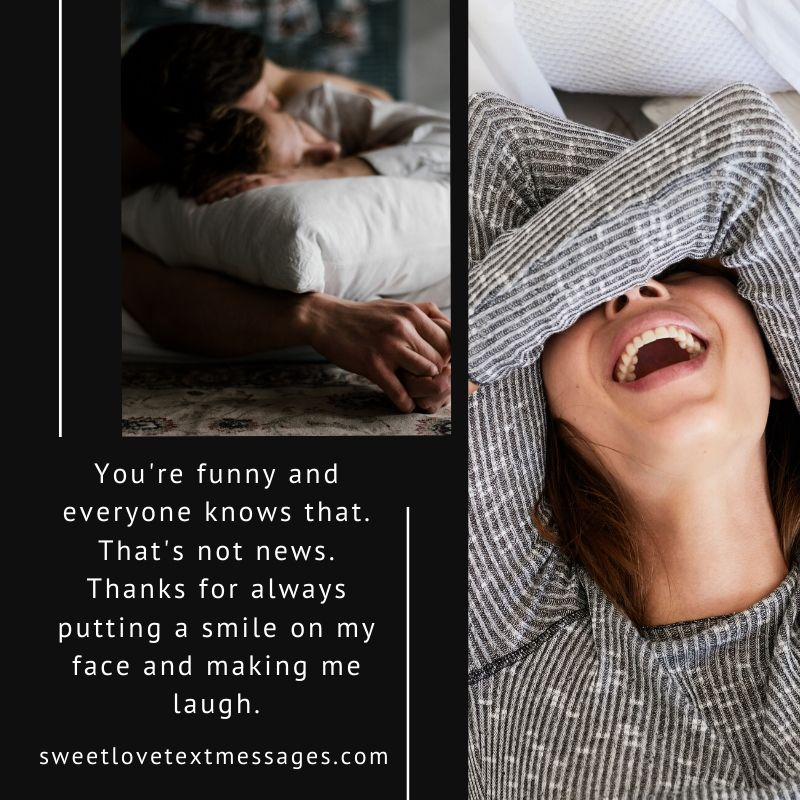 you always make me laugh Quotes